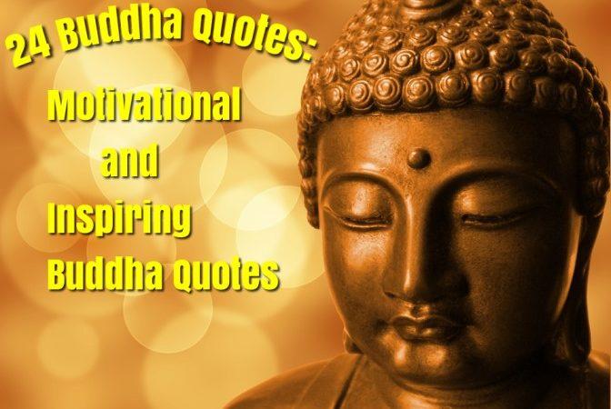 24 Buddha Quotes: Motivational and Inspiring Buddha Quotes