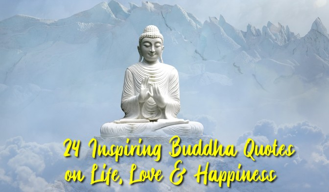 24 Inspiring Buddha Quotes on Life, Love & Happiness