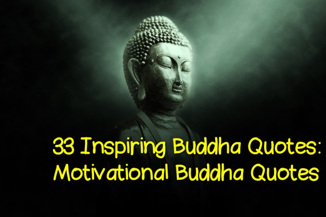 33 Inspiring Buddha Quotes: Motivational Buddha Quotes