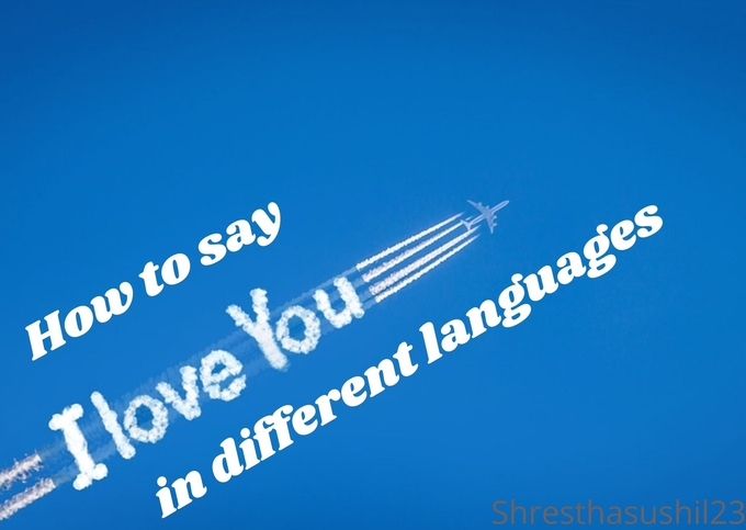 "How to say ""I LOVE YOU"" in different languages, know about it"